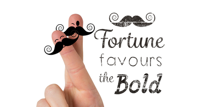 bold: Fingers with mustache against fortune favours the bold words