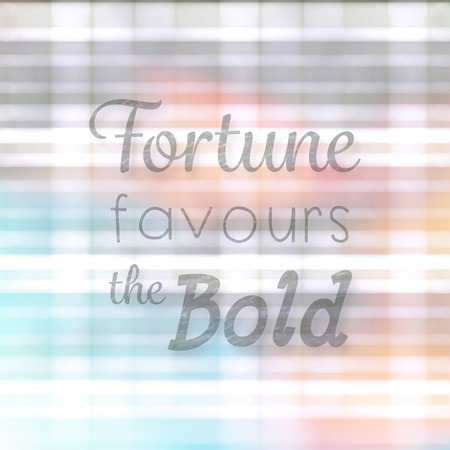 favours: Fortune favours the bold words against textured background Stock Photo