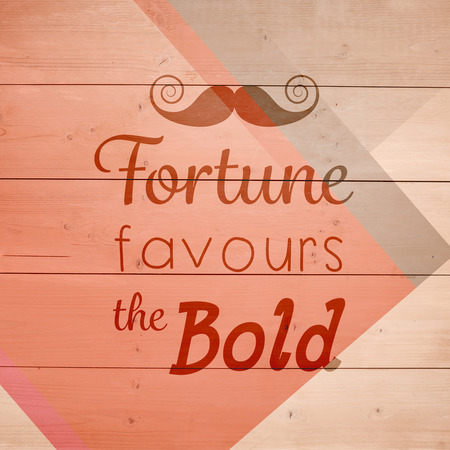 favours: Fortune favours the bold words against colored wood Stock Photo