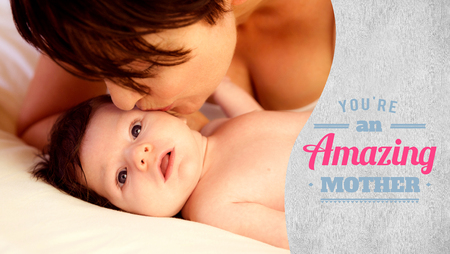 kissing: mothers day greeting against a mother kissing her baby