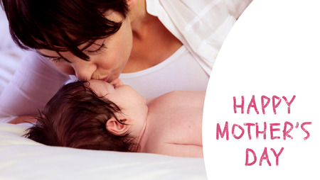 one parent: Mothers day greeting against a mother kissing her baby