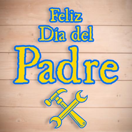 feliz: feliz dia del padre against overhead of wooden planks