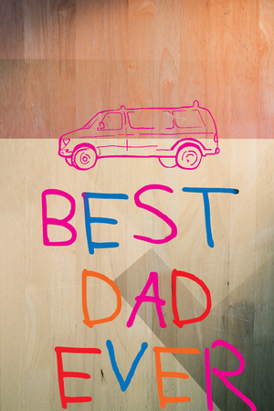 ever: Word best dad ever against colored background