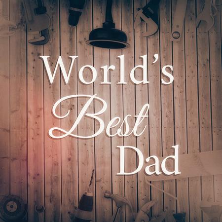 best dad: Worlds best dad against wood background