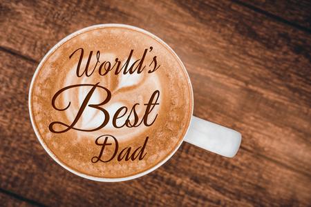 best dad: Worlds best dad ever against coffee background