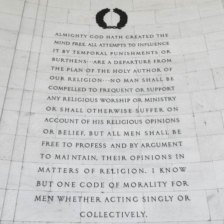 Inscription on the northwest quadrant of the Jefferson Memorial in Washington, DC.  Passages were selected from A Bill for Establishing Religious Freedom drafted in 1777 by Thomas Jefferson.