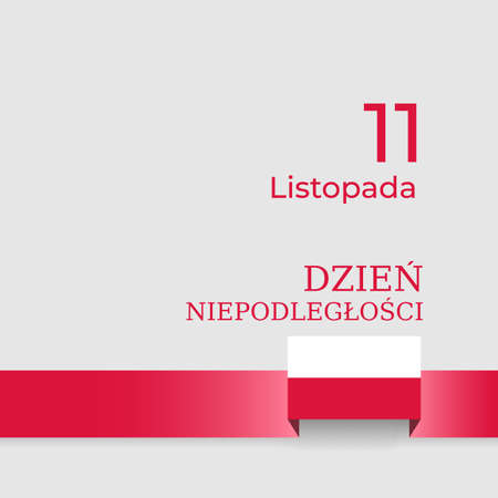Banner november 11, poland independence day, vector template of the polish flag. National holiday. Flat flag on light background. Translation: November 11, Independence Day of Poland Foto de archivo - 155285168
