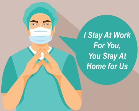 surgeon doctor ask i stay at work for you, you stay at home for us. Help the medical worker camon handle Corona virus by staying at home. Covid-19 Virus 2020.
