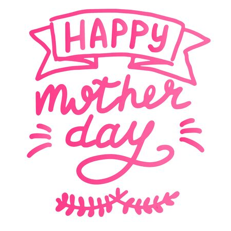 Happy mother day, lettering calligraphy illustration to design greeting cards or posters. Typographic composition. Vector eps handwritten brush trendy pink text on white background.