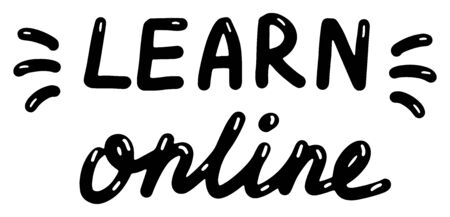 Learn online. Training, education, courses concept. Lettering calligraphy illustration. Vector handwritten brush trendy black text isolated on white background Ilustrace