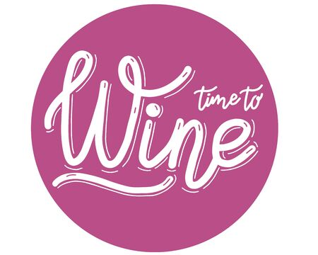 Time to Wine.   badge, poster, banner template for restaurant. Lettering calligraphy illustration. Vector eps handwritten brush trendy sticker with text isolated on white background 矢量图像