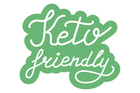 Keto Friendly. Ketogenic diet concept.Logo, badge, poster, banner template. Lettering calligraphy illustration. Vector eps handwritten brush trendy sticker with text isolated on white background