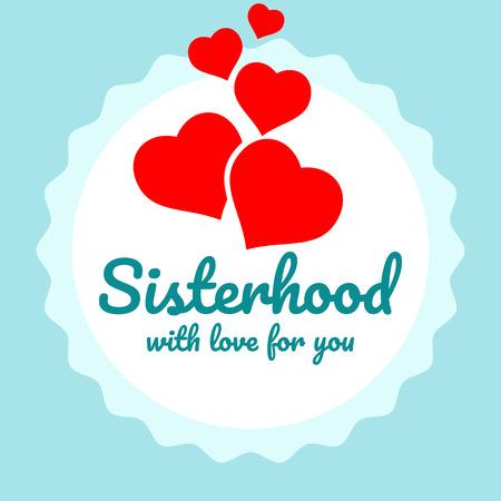 Sisterhood round isolated badge. Vector eps