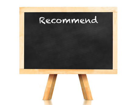 recommend: recommend word on blackboard with easel and reflection on white background,template mock up for adding your text.