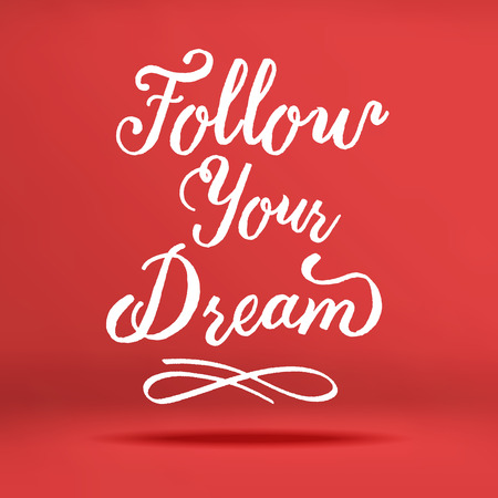 motivation: Vector : Inspiration quote Follow your dream word on red studio background ,Motivational typographic .