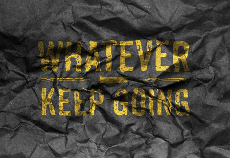 """Inspiration quote : Whatever, Keep Going """" ,Motivational typographic."""