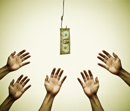 opportunist: Many hands trying to get a dollar banknote hung on a fish hook