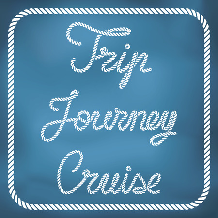Words made from nautical rope - trip, journey and cruise Vector