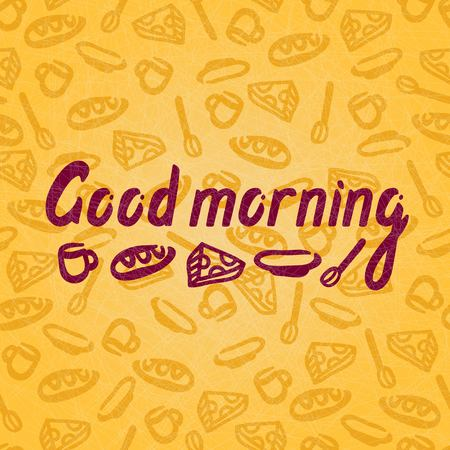 good: Vector illustration of a Good morning for postcards, posters. Seamless background, pattern. Tea cup, mug of coffee, spoon, plate, piece of cheese. Font composition. Hand-drawing. Vector lettering. Illustration