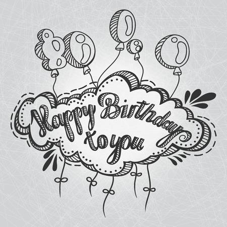 auguri di buon compleanno: Biglietto d'auguri. Buon compleanno. Disegno a mano. Iscrizione di auguri e palloncini, disegnata a mano. Congratulazioni per la vacanza.