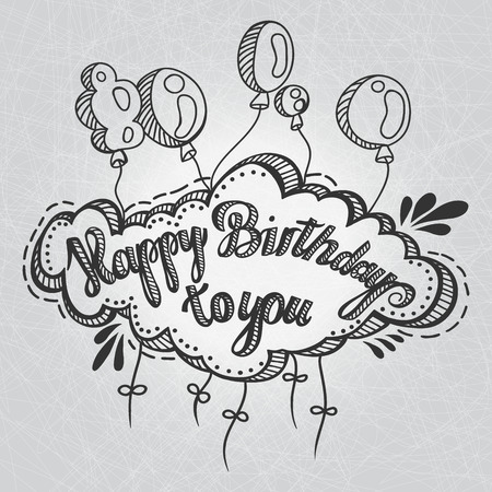 happy birth day: Greeting card. Happy Birthday to You. Hand drawing. Greeting inscription and balloons, hand drawn. Congratulations on the holiday.