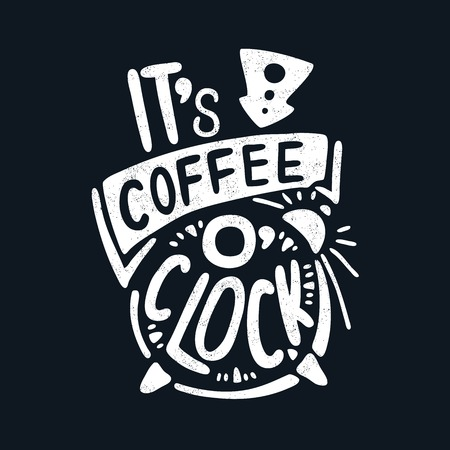 o'clock: Its coffee oclock. Decorative letter. Hand drawn lettering. Quote. Vector hand-painted illustration. Decorative inscription. Morning coffee. Coffee break. Vintage illustration. Illustration