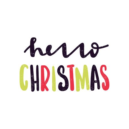 Hello Christmas illustration on white background. Hand drawing text for Merry Christmas. Greeting card. Bright multi-colored letters. Modern, stylish hand drawn lettering. Hand-painted inscription.