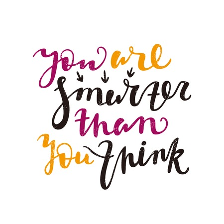 smarter: You are smarter than you think. Bright multi-colored romantic letters. Modern and stylish hand drawn lettering. Quote. Hand-painted inscription. Motivational calligraphy poster, typography. Vintage. Illustration