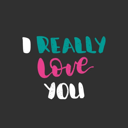 I really love you - Bright multi-colored hand drawn lettering.