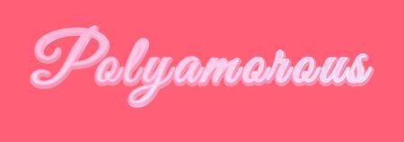 Polyamory Concept Sign Banner. Vector Polyamorous Text Lettering
