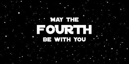 Happy May the 4th. Cosmos, universe futuristic vector illustration