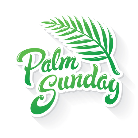 Palm Sunday hand drawn lettering design illustration. Beautiful typographic greeting with palm leaf. Chistian Celebration of Jesus triumphal entry into Jerusalem.