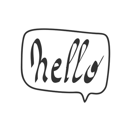 Hello quote message bubble. Calligraphic simple logo introduction style. Vector illustration. Simple black white sign lettering