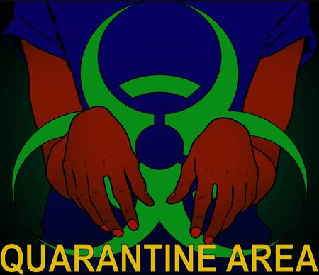 Quarantine zone be careful with your life