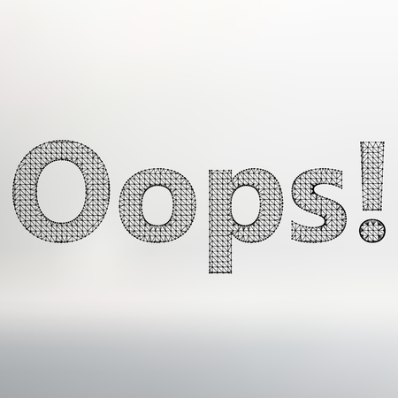 oups: illustration de l'inscription - Oops. R�seau mol�culaire. Maille de construction de polygones sur un fond blanc Illustration
