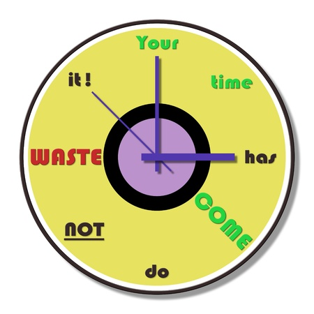 your time has do not waste it clock theme
