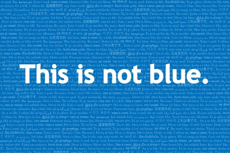 affirmation: This is not, language series: this is not blue.