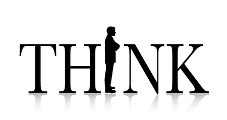 Think concept with black text and silhouette of a thinking business man Vector