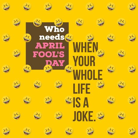 April Fools Day Quote and Wishes (Life is a Joke)