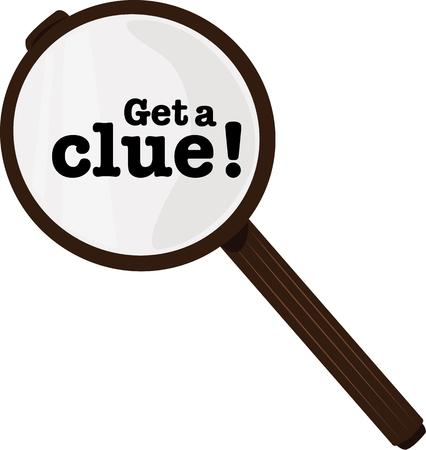 clue: All good detectives need a magnifying glass.