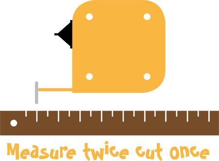yard stick: Measure twice and cut once is what every good carpenter knows. Illustration