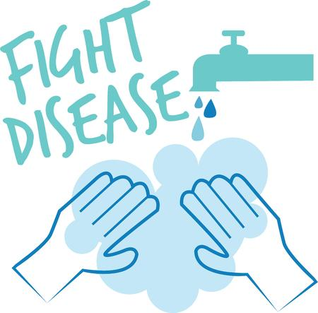 fight disease: Remember to wash your hands.