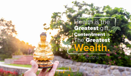 Health is the greatest gift, contentment the greatest wealth, faithfulness the best relationship - buddha
