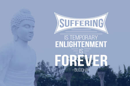Suffering is temporary, enlightenment is forever - buddha