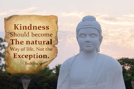 Kindness Sholud become the natural way of life not the exception - buddha
