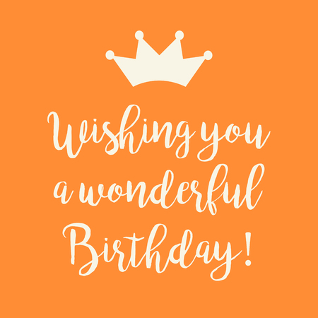 Cute Happy Birthday greeting card with a text and a crown symbol on orange background.