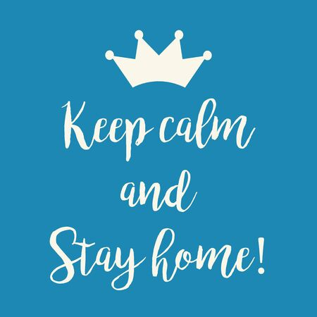 Blue Keep calm and Stay home Coronavirus outbreak advice graphic. Illustration