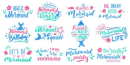 Mermaids lettering quotes. Hand drawn little mermaid lettering, cute fairy tale ocean marine mermaid inspirational phrases vector illustration set. Mermaid with phrase inspiration to party birthday