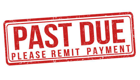 "An illustration of a red sign that reads ""Past due please remit payment"" isolated on a white background"
