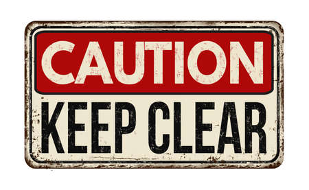 A Caution sign to Keep Clear in a vintage style on a white background